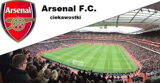 Arsenal FC ciekawostki
